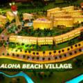 Aloha Beach Village – the first entertaining real estate project in Phan Thiet