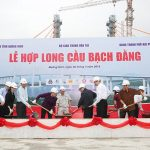 Chairman of National Assembly attended the Bach Dang Bridge more than 7000 billion link Quang Ninh – Hai Phong